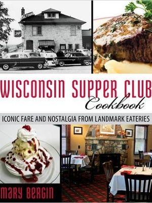 """""""Wisconsin Supper Club Cookbook"""" by Mary Bergin."""