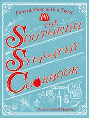 """The Southern Sympathy Cookbook"" was written by Memphian Perre Coleman Magness."