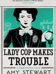 """Lady Cop Makes Trouble"" by Amy Stewart"