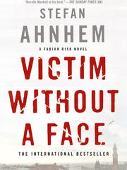 Victim Without a Face. By Stefan Annhem. Minotaur Books.