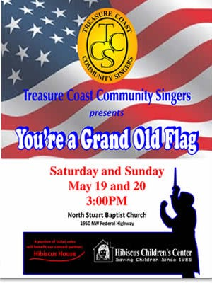 """Dig out of the closet your red, white and blue outfits, bring your patriotic pride and attend an afternoon performance of """"You're a Grand Old Flag"""" by the Treasure Coast Community Singers."""