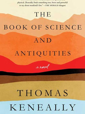 """The Book of Science and Antiquities"" by Thomas Keneally; Atria (289 pages, $28)."