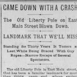 Remember when the wind blew down the Liberty Pole?