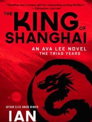 The King of Shanghai: The Triad Years. By Ian Hamilton.
