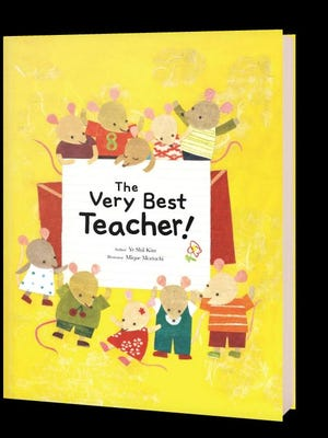 """""""The Very Best Teacher!"""" by Ye Sil Kim, illustrated by Miku Moriuchi; ? 2015, Sourcebooks Jabberwocky, $12.99 US / $16.99 Canada, 24 pages."""