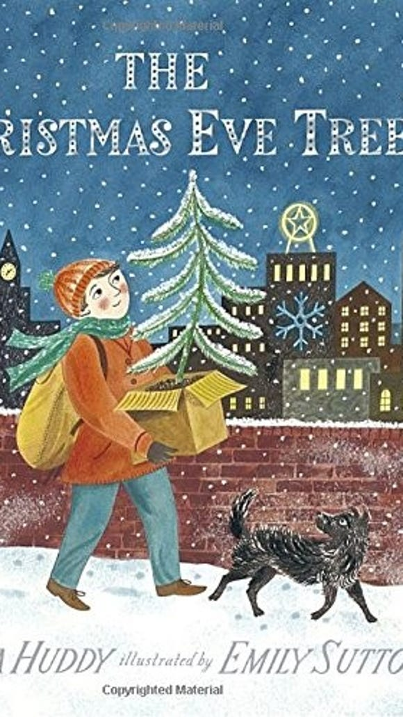 """The lesson that everything and everyone matters lies in the message of """"The Christmas Eve Tree"""" by Delia Huddy, illustrated by Emily Sutton."""