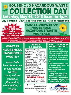 Household Hazardous Waste Collection Day is from 9 a.m. to 1 p.m. Saturday at the Alexandria City Complex.