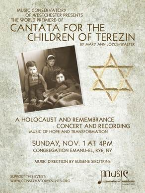 """Music Conservatory of Westchester presents the world premiere of """"Cantata for the Children of Terezin"""" by Mary Ann Joyce Walter"""