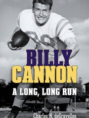 """""""A Long, Long Run"""" the biography of legendary LSU tailback Billy Cannon by Charles N. deGravelles and published by LSU Press."""