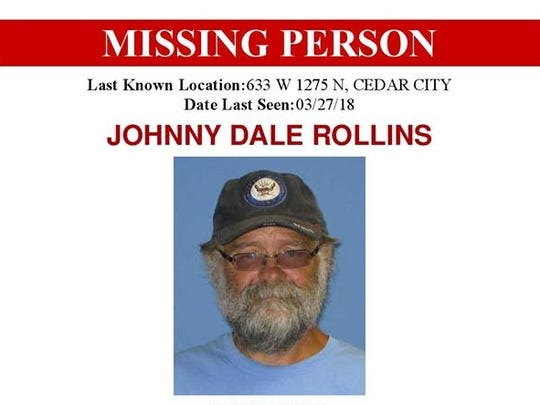 Johnny Dale Rollins was last seen leaving his home in Cedar City around 4 p.m. March 27, 2018, wearing a black jacket, dark pants and brown boots.