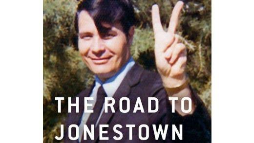 """""""The Road to Jonestown"""" by Jeff Guinn"""