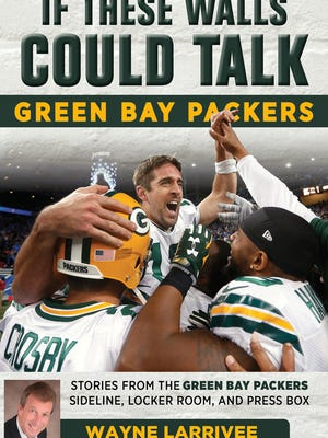 """Wayne Larrivee and Rob Reischel partnered on """"If These Walls Could Talk,"""" telling stories about the Green Bay Packers. From Triumph Books, the book came out in October."""
