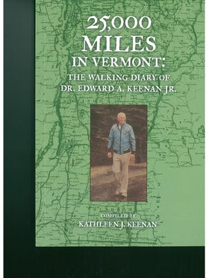 "The cover of ""25,000 Miles in Vermont: The Walking Diary of Dr. Edward A. Keenan Jr."