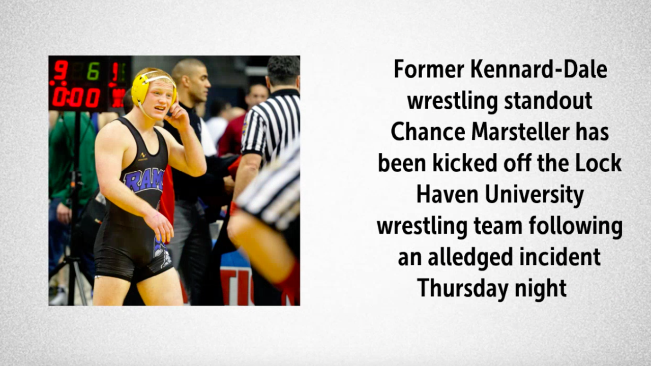 Four-time state wrestling champ Chance Marsteller was kicked off the Lock Haven wrestling team following an alleged incident Thursday night.