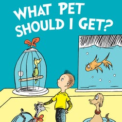 'What Pet Should I Get?' by Dr. Seuss