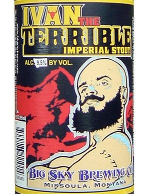 Ivan the Terrible, from Big Sky Brewing Co. in Missoula, Mont., is 9.5% ABV.