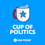 Cup of Politics: Listen to USA TODAY's weekly political podcast