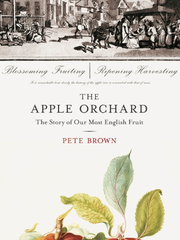 """""""The Apple Orchard: The Story of Our Most English Fruit."""""""