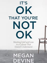 "Megan Devine's ""It's Not OK That You're Not OK."""