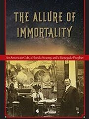 """""""The Allure of Immortality: An American Cult, a Florida Swamp, and a Renegade Prophet"""" will be discussed at Meet The Author: Lynn Millner from 2 to 3 p.m. on Saturday, Feb. 11 at the Jupiter Branch Library, located at 705 Military Trail in Jupiter."""