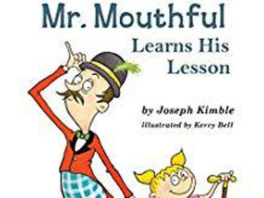 """Mr. Mouthful Learns His Lesson"" by Mason author Joseph Kimble."