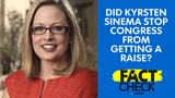 Rep. Kyrsten Sinema said she stopped Congress from giving itself a pay raise — was she right?