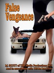 "The cover of Simon Scott's e-book ""False Vengeance,"" which is available for $2.99 on Amazon Kindle, Apple iBooks and Google Play."