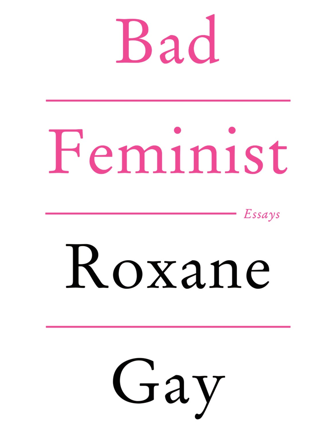 not so bad why we need roxane gay bad feminist cover