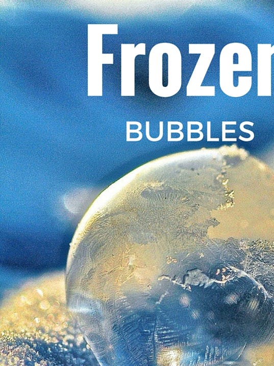 635863245174150463-frozen-bubbles.jpg