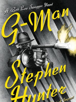 """""""G-Man"""" is the latest Bob Lee Swagger novel from Stephen Hunter."""