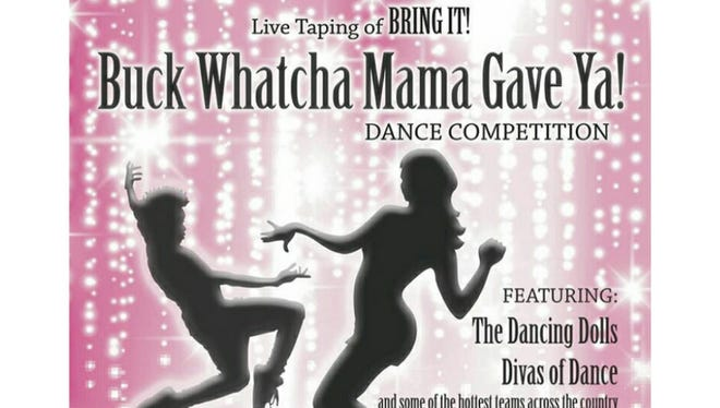 """The """"Buck Whatcha Mama Gave Ya"""" dance competition featuring the Dancing Dolls Divas of Dance and some of the hottest teams across the country will participate in a live taping of """"Bring it"""" on Saturday (May 27) at Grambling State University."""