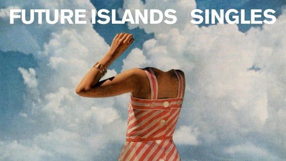 "Future Islands, ""Singles"""