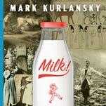 Got 'Milk!'? Mark Kurlansky's latest food history goes down smoothly