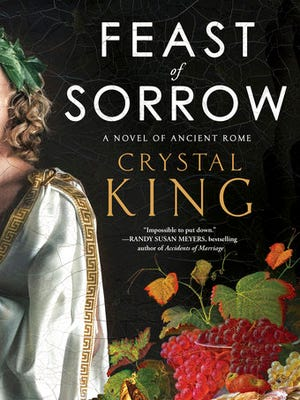 "This cover image released by Touchstone shows, ""Feast of Sorrow: A Novel of Ancient Rome,"" by Crystal King."