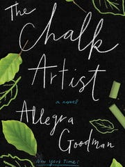 The Chalk Artist: A Novel. By Allegra Goodman. The