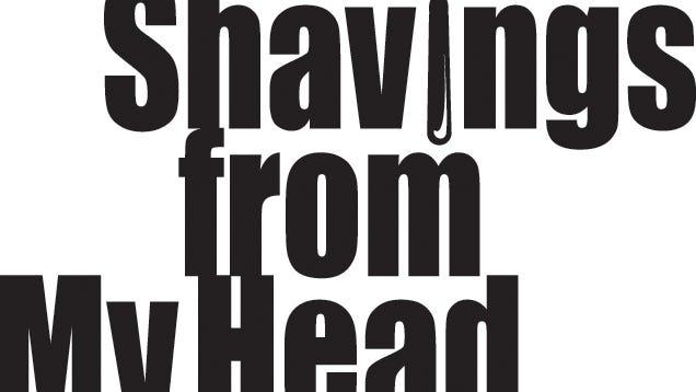 Shavings from My Head