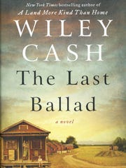 """""""The Last Ballad"""" by Wiley Cash"""