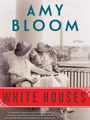 'White Houses' by Amy Bloom.