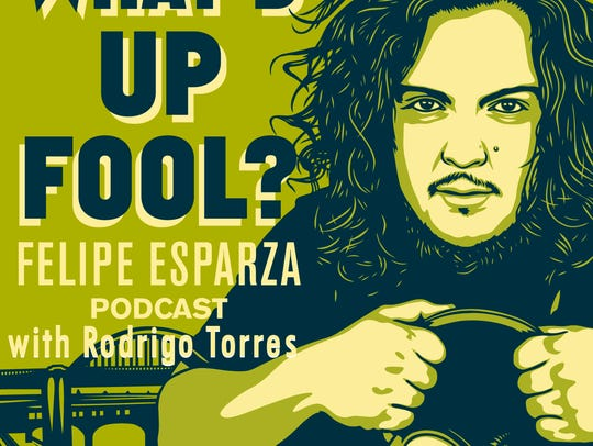 "Felipe Esparza will perform his ""What's Up Fool?"" podcast"