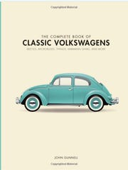 """'The Complete Book of Classic Volkswagens,"""" By John Gunnell is 271 pages, and published by Motorbooks. $50 from QuartoKnows.com and other booksellers."""