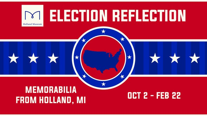 """""""Election Reflection: Memorabilia from Holland, MI,"""" will open to the public at Holland Museum Friday, Oct. 2."""