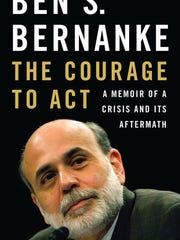 """The Courage to Act: A Memoir of a Crisis and Its Aftermath,"""