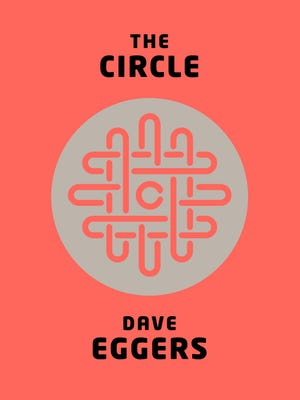Book jacket of 'The Circle' by Dave Eggers