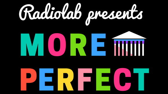 WNYC show 'More Perfect' tells stories about the Supreme