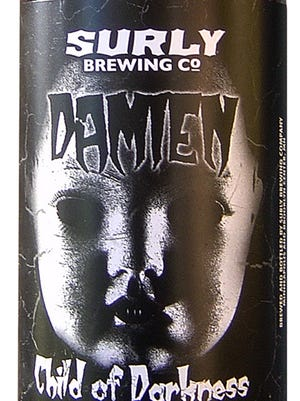 Damien, Child of Darkness, from Surly Brewing Co. in Minneapolis and Brooklyn Center, Minn., is 6.5% ABV.