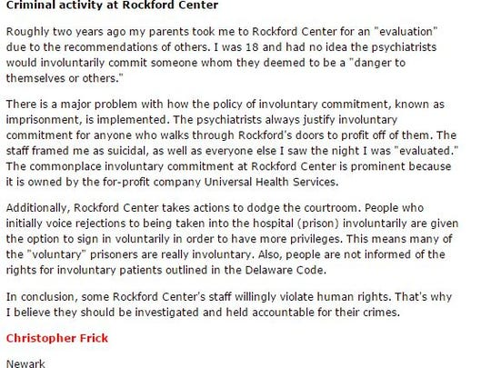 A letter to The News Journal written by Christopher Frick appears to discuss his own involuntary commitment to the Rockford Center.