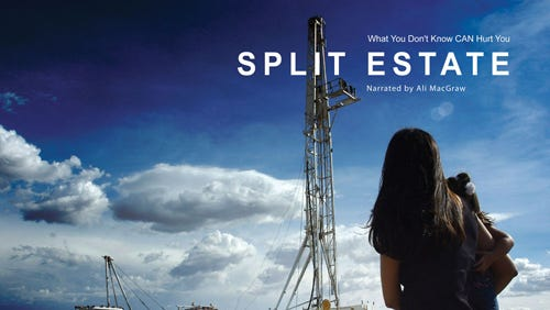 """""""Split Estate"""" (2009) is a documentary, directed by Debra Anderson, filmed primarily in Garfield, Colo. but also in Bloomfield, N M."""