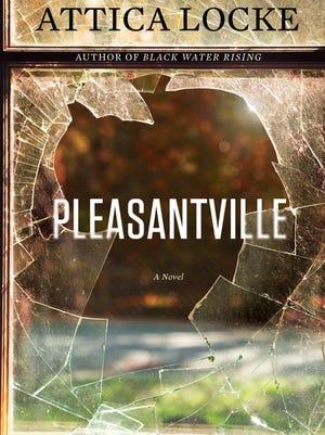 'Pleasantville' by Attica Locke
