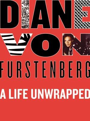 """Diane Von Furstenberg: A Life Unwrapped,"" by Gioia Diliberto."