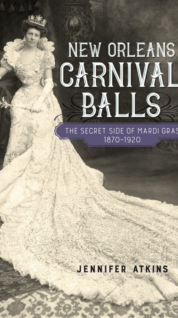 """Jennifer Atkins writes about the historical rituals of Mardi Gras and offers readers insight on unique traditions not seen by the public in """"New Orleans Carnival Balls: The Secret Side of Mardi Gras, 1870-1920."""""""